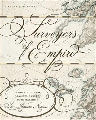 Surveyors of Empire: Samuel Holland, J.F.W. Des Barres, and the Making of The Atlantic Neptune - Carleton Library Series (Paperback)