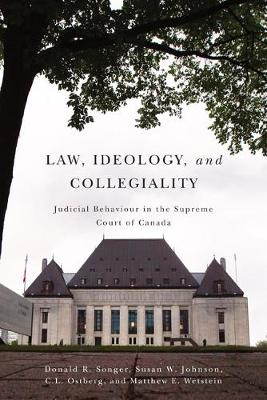 Law, Ideology, and Collegiality: Judicial Behaviour in the Supreme Court of Canada (Paperback)