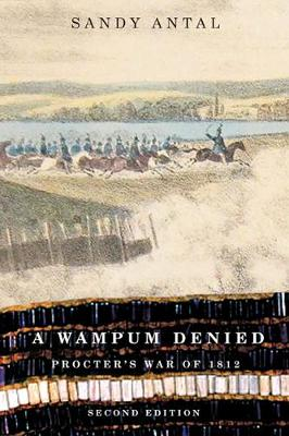 A Wampum Denied: Procter's War of 1812, Second Edition - Carleton Library Series (Paperback)