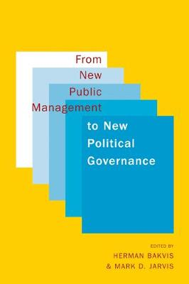 From New Public Management to New Political Governance: Essays in Honour of Peter C. Aucoin (Hardback)