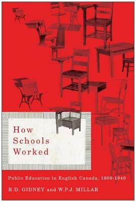 How Schools Worked: Public Education in English Canada, 1900-1940 - Carleton Library Series (Paperback)
