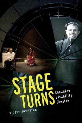 Stage Turns: Canadian Disability Theatre (Paperback)