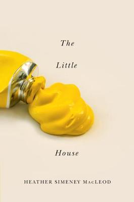 The Little Yellow House - Hugh MacLennan Poetry Series (Paperback)