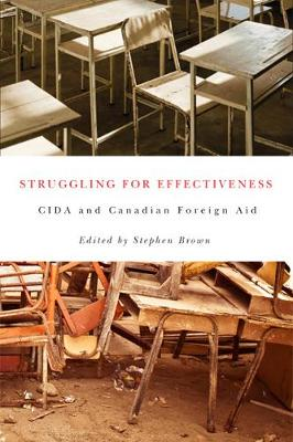 Struggling for Effectiveness: CIDA and Canadian Foreign Aid (Paperback)