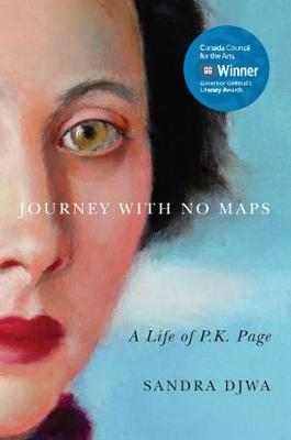 Journey with No Maps: A Life of P.K. Page (Hardback)