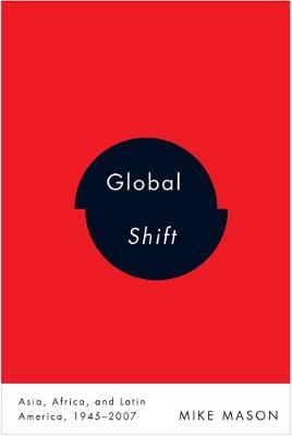 Global Shift: Asia, Africa, and Latin America, 1945-2007 (Paperback)