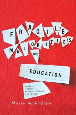 Fragile Majorities and Education: Belgium, Catalonia, Northern Ireland, and Quebec (Paperback)