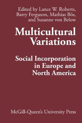 Multicultural Variations: Social Incorporation in Europe and North America - Comparative Charting of Social Change (Hardback)