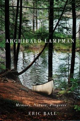 Archibald Lampman: Memory, Nature, Progress (Hardback)