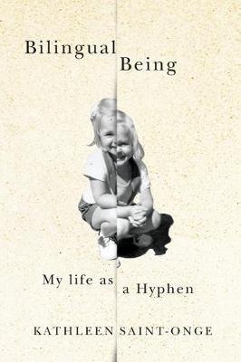 Bilingual Being: My Life as a Hyphen (Hardback)