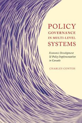 Policy Governance in Multi-level Systems: Economic Development and Policy Implementation in Canada (Paperback)