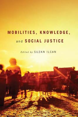 Mobilities, Knowledge, and Social Justice (Hardback)