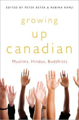 Growing Up Canadian: Muslims, Hindus, Buddhists - NONE (Hardback)