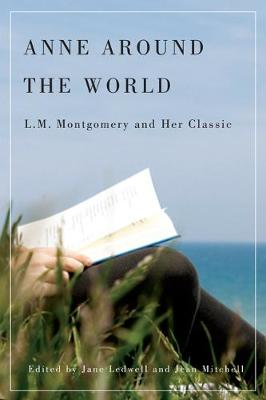 Anne around the World: L.M. Montgomery and Her Classic (Paperback)