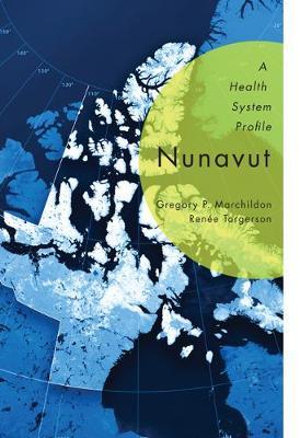 Nunavut: A Health System Profile (Hardback)