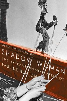 Shadow Woman: The Extraordinary Career of Pauline Benton (Hardback)