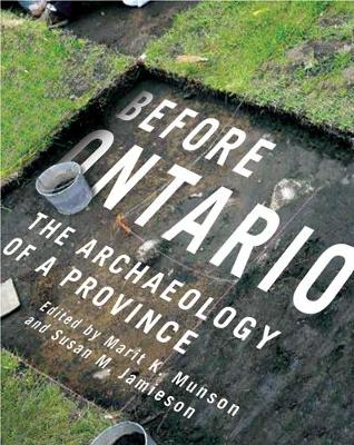 Before Ontario: The Archaeology of a Province - McGill-Queen's Native and Northern Series (Hardback)