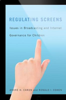 Regulating Screens: Issues in Broadcasting and Internet Governance for Children (Paperback)