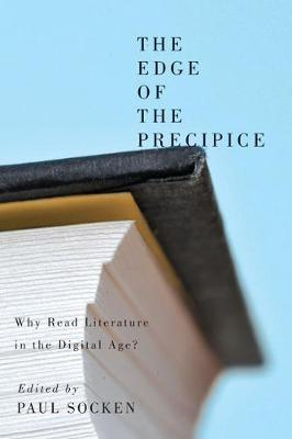 The Edge of the Precipice: Why Read Literature in the Digital Age? (Paperback)