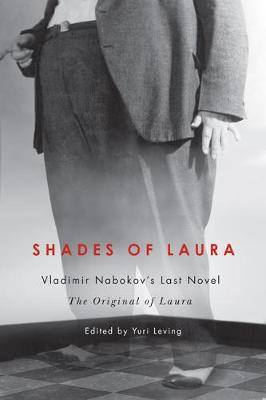 Shades of Laura: Vladimir Nabokov's Last Novel, The Original of Laura (Paperback)