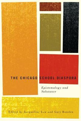 The Chicago School Diaspora: Epistemology and Substance (Paperback)