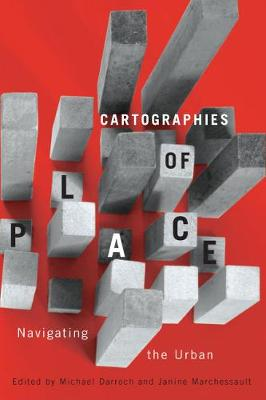 Cartographies of Place: Navigating the Urban - Culture of Cities Series (Hardback)