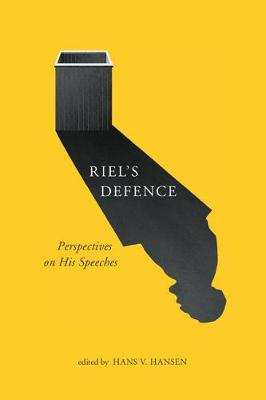 Riel's Defence: Perspectives on His Speeches (Hardback)
