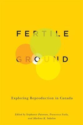 Fertile Ground: Exploring Reproduction in Canada (Hardback)