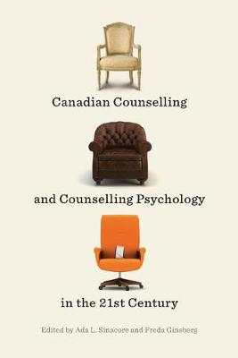 Canadian Counselling and Counselling Psychology in the 21st Century (Hardback)