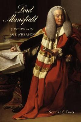 Lord Mansfield: Justice in the Age of Reason (Paperback)