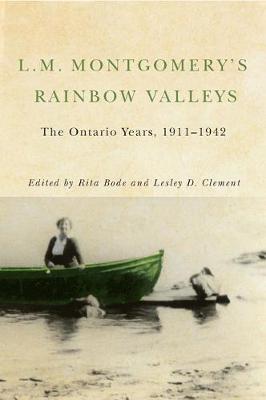 L.M. Montgomery's Rainbow Valleys: The Ontario Years, 1911-1942 (Hardback)
