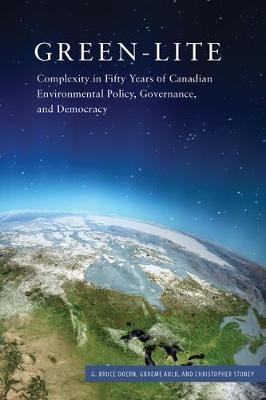 Green-lite: Complexity in Fifty Years of Canadian Environmental Policy, Governance, and Democracy - Carleton Library Series (Hardback)