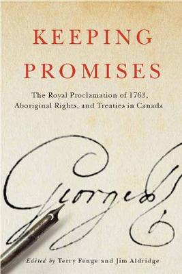 Keeping Promises: The Royal Proclamation of 1763, Aboriginal Rights, and Treaties in Canada - McGill-Queen's Native and Northern Series (Hardback)