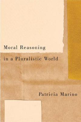 Moral Reasoning in a Pluralistic World (Hardback)