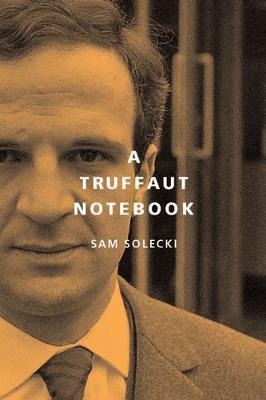 A Truffaut Notebook (Hardback)