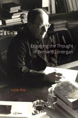 Engaging the Thought of Bernard Lonergan (Paperback)