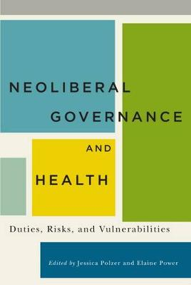 Neoliberal Governance and Health: Duties, Risks, and Vulnerabilities (Paperback)