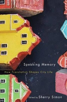 Speaking Memory: How Translation Shapes City Life - Culture of Cities (Hardback)