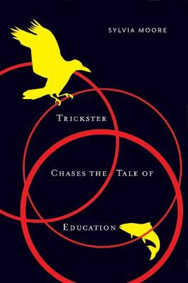 Trickster Chases the Tale of Education - McGill-Queen's Native and Northern Series (Hardback)