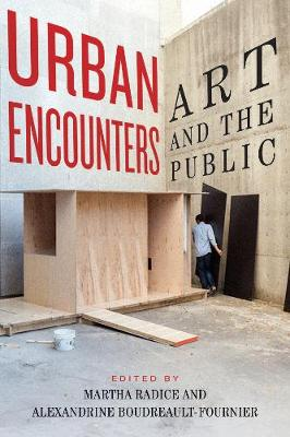 Urban Encounters: Art and the Public - Culture of Cities Series (Hardback)