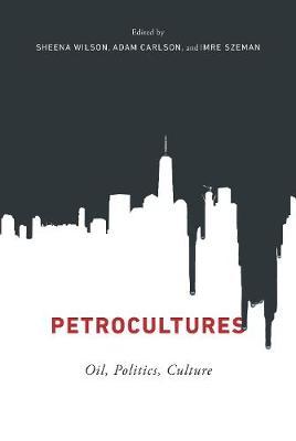 Petrocultures: Oil, Politics, Culture (Paperback)