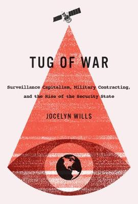 Tug of War: Surveillance Capitalism, Military Contracting, and the Rise of the Security State - Carleton Library Series (Hardback)