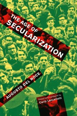The Age of Secularization - McGill-Queen's Studies in the Hist of Id (Hardback)