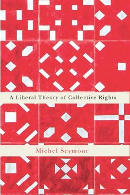 A Liberal Theory of Collective Rights (Hardback)