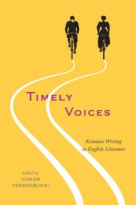 Timely Voices: Romance Writing in English Literature (Hardback)