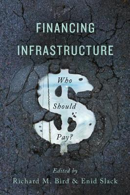 Financing Infrastructure: Who Should Pay? (Hardback)