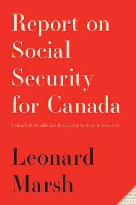 Report on Social Security for Canada: New Edition - Carleton Library Series (Paperback)