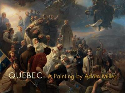 Quebec: A Painting by Adam Miller (Hardback)