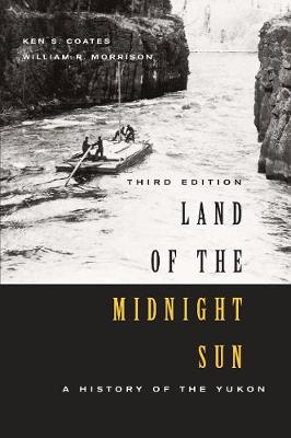 Land of the Midnight Sun, Third Edition: A History of the Yukon - Carleton Library Series (Paperback)