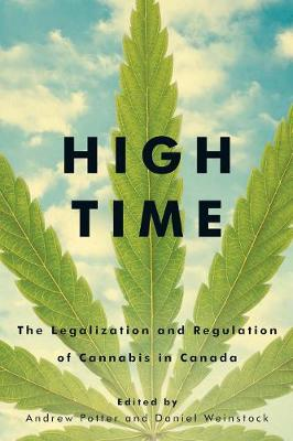 High Time: The Legalization and Regulation of Cannabis in Canada (Paperback)